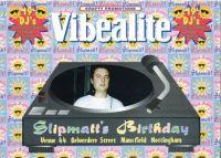 SLIPMATTS BIRTHDAY @ VIBEALITE